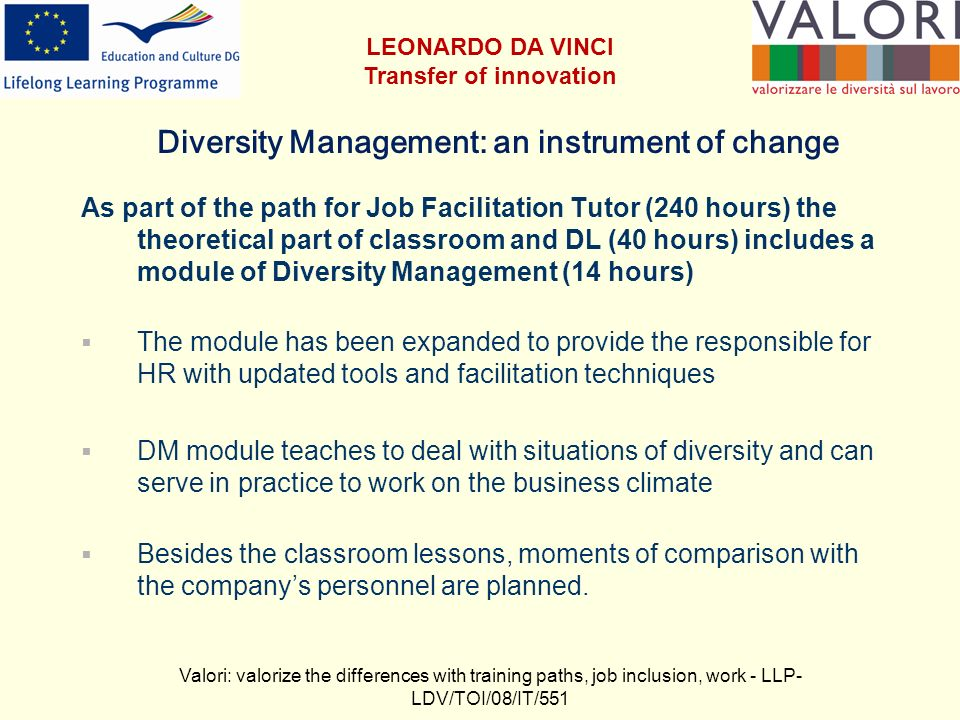Diversity Management: an instrument of change As part of the path for Job Facilitation Tutor (240 hours) the theoretical part of classroom and DL (40