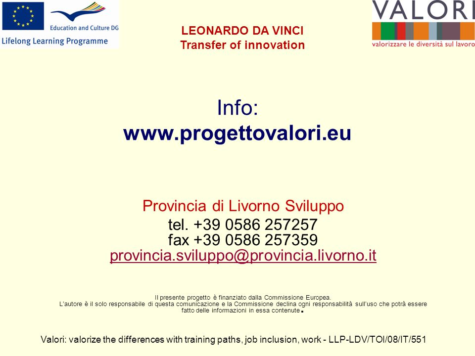 Info: www.progettovalori.eu Provincia di Livorno Sviluppo tel.