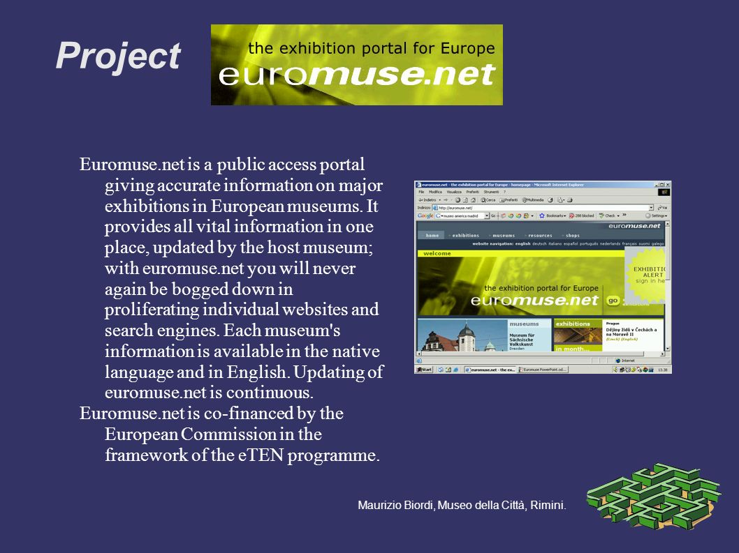 Euromuse.net is a public access portal giving accurate information on major exhibitions in European museums.