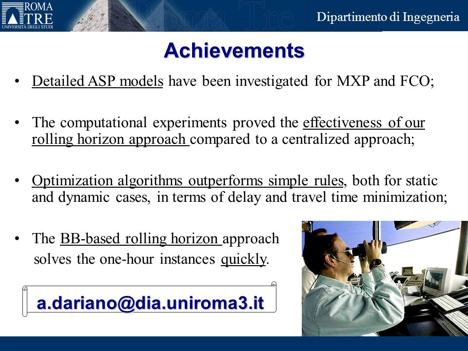 Junior Consulting Dipartimento di Ingegneria Achievements Detailed ASP models have been investigated for MXP and FCO; The computational experiments pr
