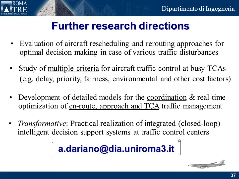 Junior Consulting Dipartimento di Ingegneria Further research directions Development of detailed models for the coordination & real-time optimization