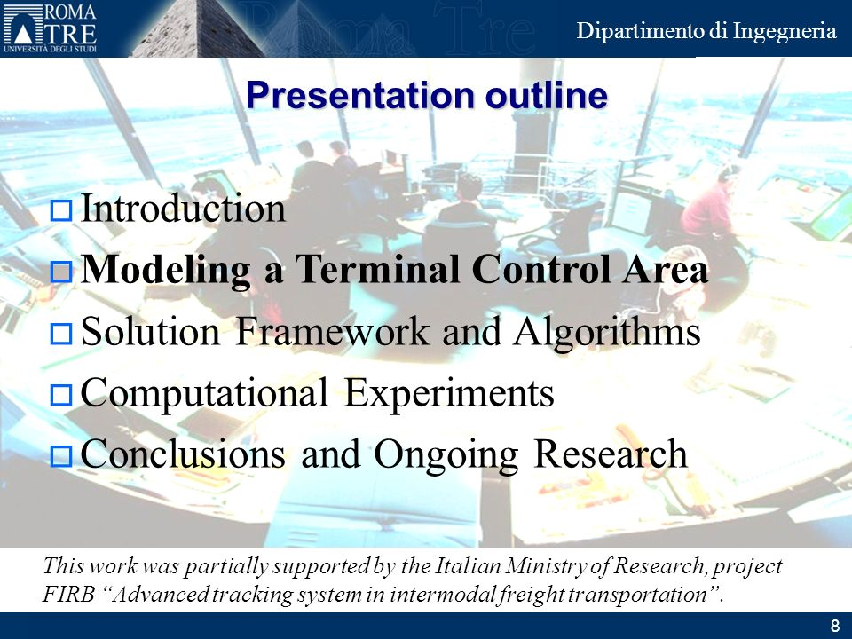 Junior Consulting Dipartimento di Ingegneria Introduction Modeling a Terminal Control Area Solution Framework and Algorithms Computational Experiments