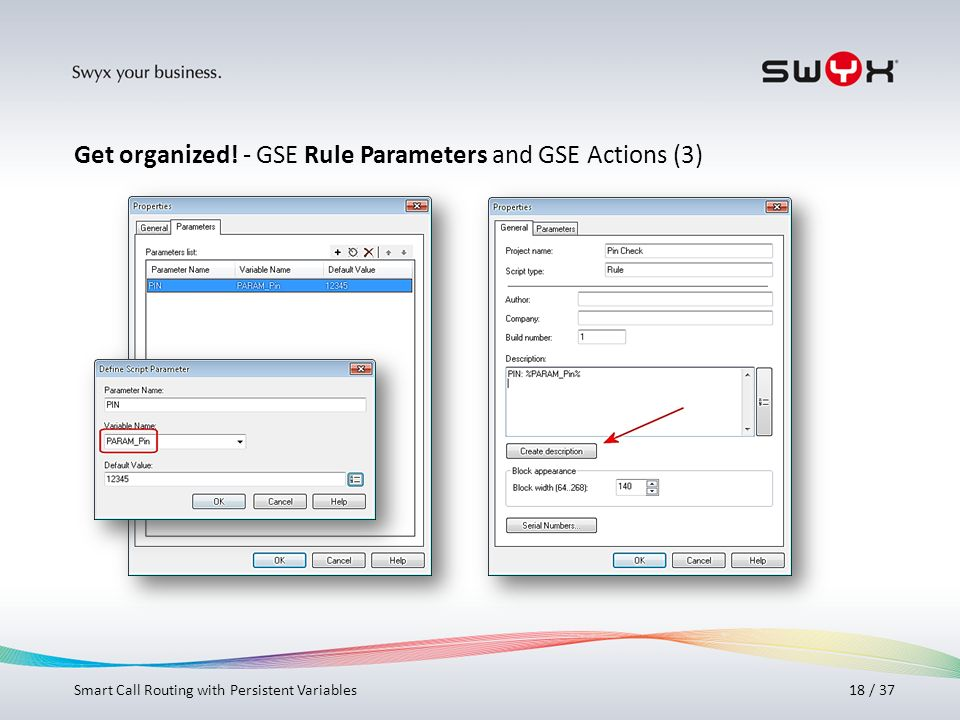 Titel bitte hier angeben! 18 / 37 Get organized! - GSE Rule Parameters and GSE Actions (3) Smart Call Routing with Persistent Variables
