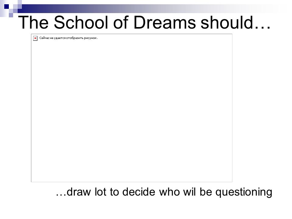 The School of Dreams should… …provide all kinds of entertainment