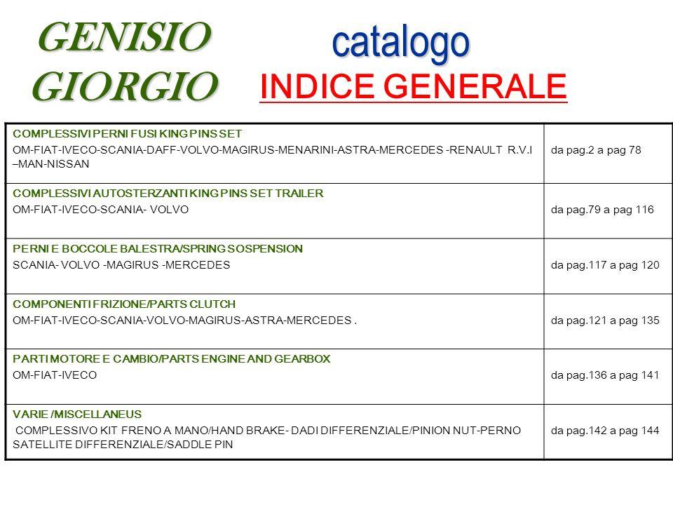 catalogo catalogo INDICE GENERALEGENISIOGIORGIO COMPLESSIVI PERNI FUSI KING PINS SET OM-FIAT-IVECO-SCANIA-DAFF-VOLVO-MAGIRUS-MENARINI-ASTRA-MERCEDES -