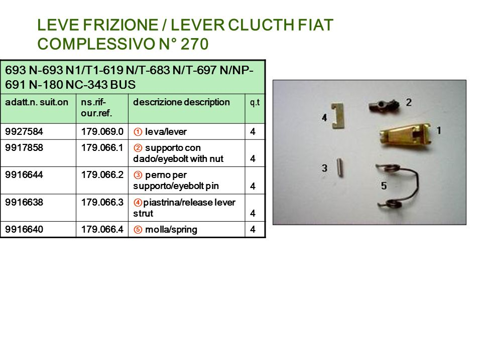 LEVE FRIZIONE / LEVER CLUCTH FIAT COMPLESSIVO N° 270 693 N-693 N1/T1-619 N/T-683 N/T-697 N/NP- 691 N-180 NC-343 BUS adatt.n. suit.onns.rif- our.ref. d