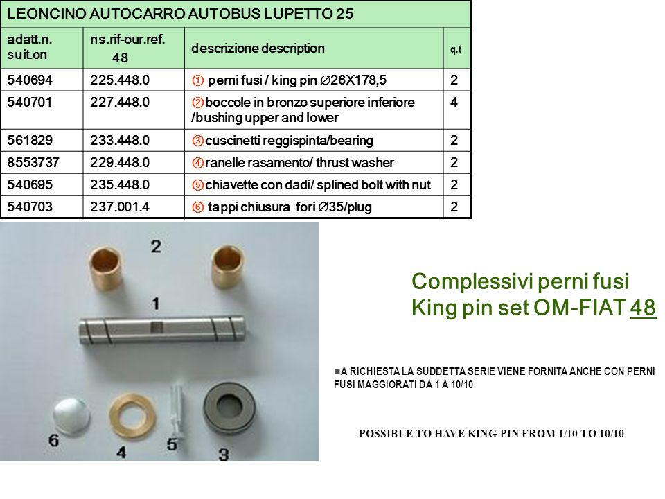 Complessivi perni fusi King pin set OM-FIAT 48 LEONCINO AUTOCARRO AUTOBUS LUPETTO 25 adatt.n. suit.on ns.rif-our.ref. 48 descrizione description q.t 5