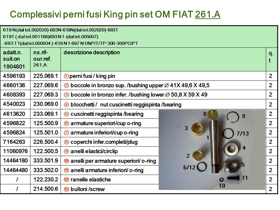 Complessivi perni fusi King pin set OM FIAT 261.A 619 N(dal tel.002020)-683N-619N(dal tel.002020)-683T 619T ( dal tel.001166)693 N1-(dal tel.005007) -