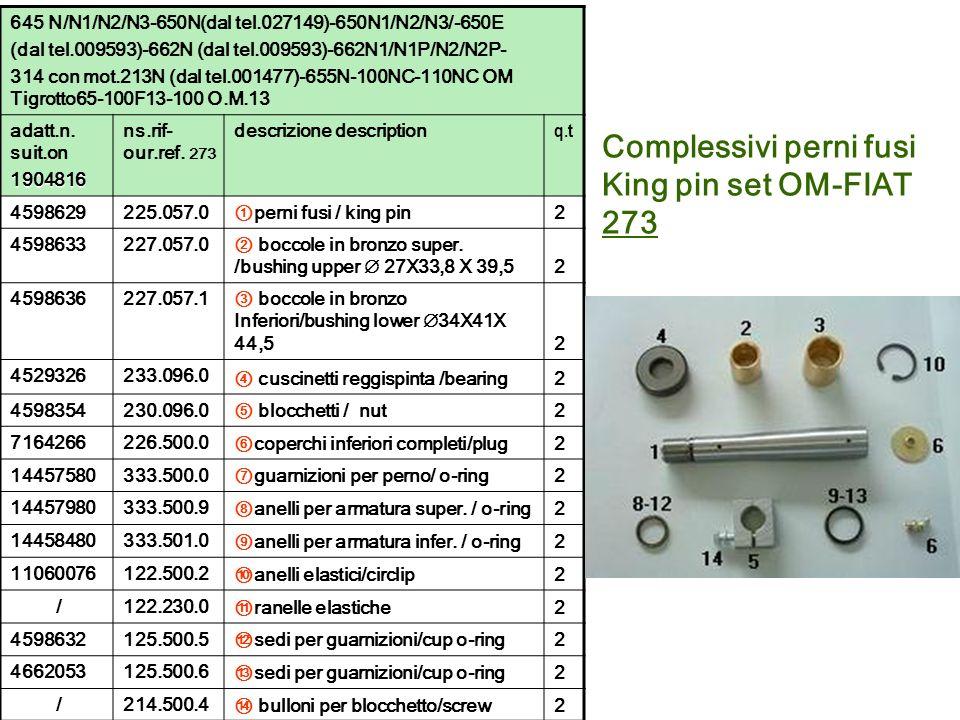 Complessivi perni fusi King pin set OM-FIAT 273 645 N/N1/N2/N3-650N(dal tel.027149)-650N1/N2/N3/-650E (dal tel.009593)-662N (dal tel.009593)-662N1/N1P
