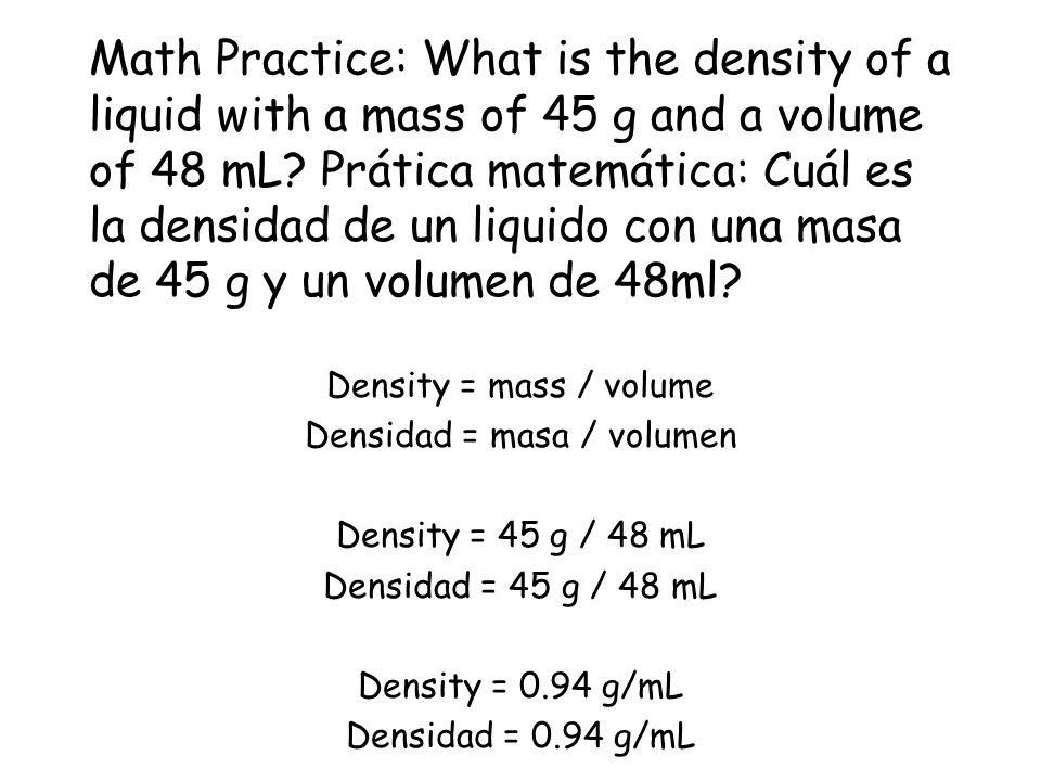 Math Practice: Práctica matemática: What is the density of a wood block with a volume of 125 cm³ and a mass of 57 g.