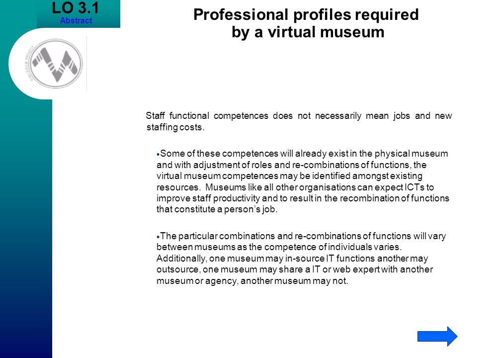 LO 3.1 Abstract Professional profiles required by a virtual museum Staff functional competences does not necessarily mean jobs and new staffing costs.