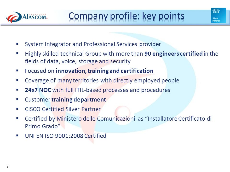 System Integrator and Professional Services provider Highly skilled technical Group with more than 90 engineers certified in the fields of data, voice