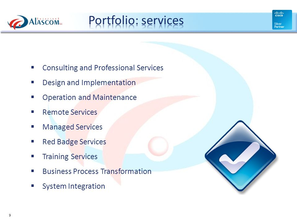 Consulting and Professional Services Design and Implementation Operation and Maintenance Remote Services Managed Services Red Badge Services Training