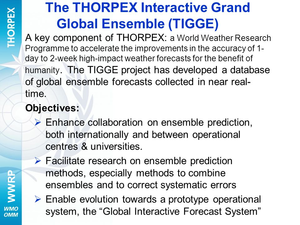 WWRP A key component of THORPEX: a World Weather Research Programme to accelerate the improvements in the accuracy of 1- day to 2-week high-impact wea