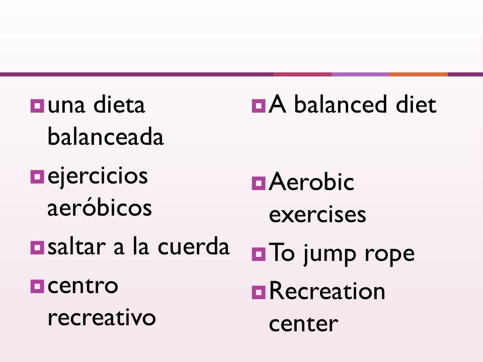 una dieta balanceada ejercicios aeróbicos saltar a la cuerda centro recreativo A balanced diet Aerobic exercises To jump rope Recreation center