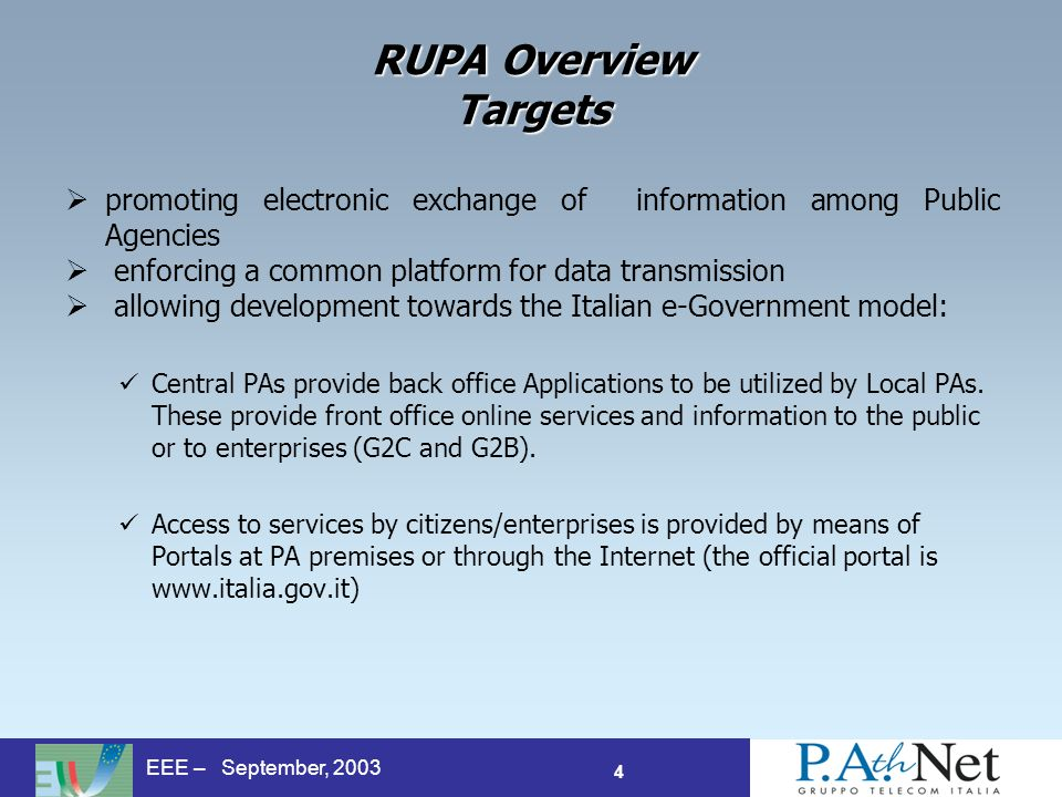4 EEE – September, 2003 RUPA Overview Targets promoting electronic exchange of information among Public Agencies enforcing a common platform for data