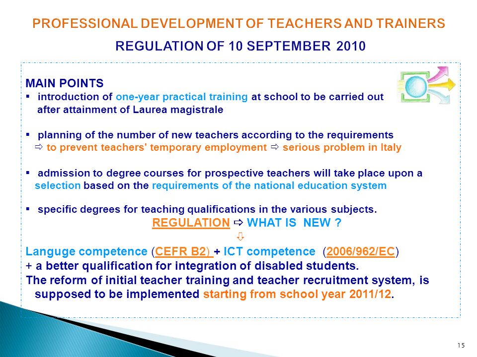15 MAIN POINTS introduction of one-year practical training at school to be carried out after attainment of Laurea magistrale planning of the number of