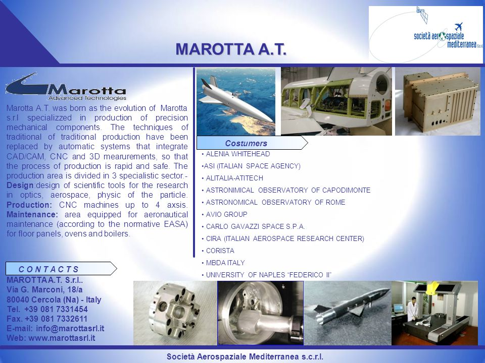 Società Aerospaziale Mediterranea s.c.r.l. MAROTTA A.T. Marotta A.T. was born as the evolution of Marotta s.r.l specializzed in production of precisio