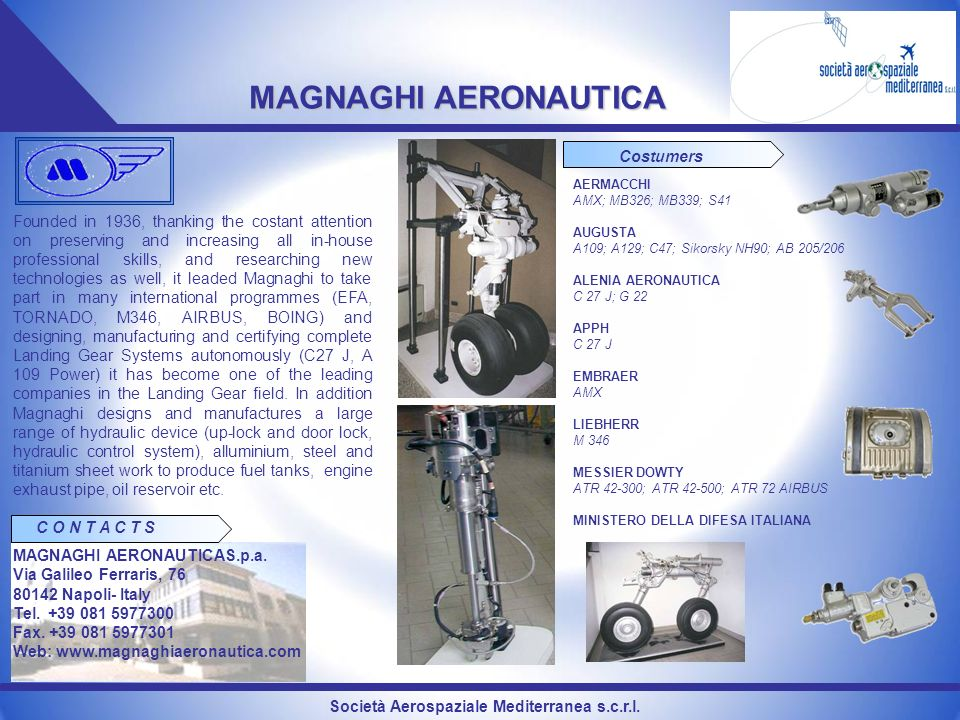 Società Aerospaziale Mediterranea s.c.r.l. MAGNAGHI AERONAUTICA Founded in 1936, thanking the costant attention on preserving and increasing all in-ho