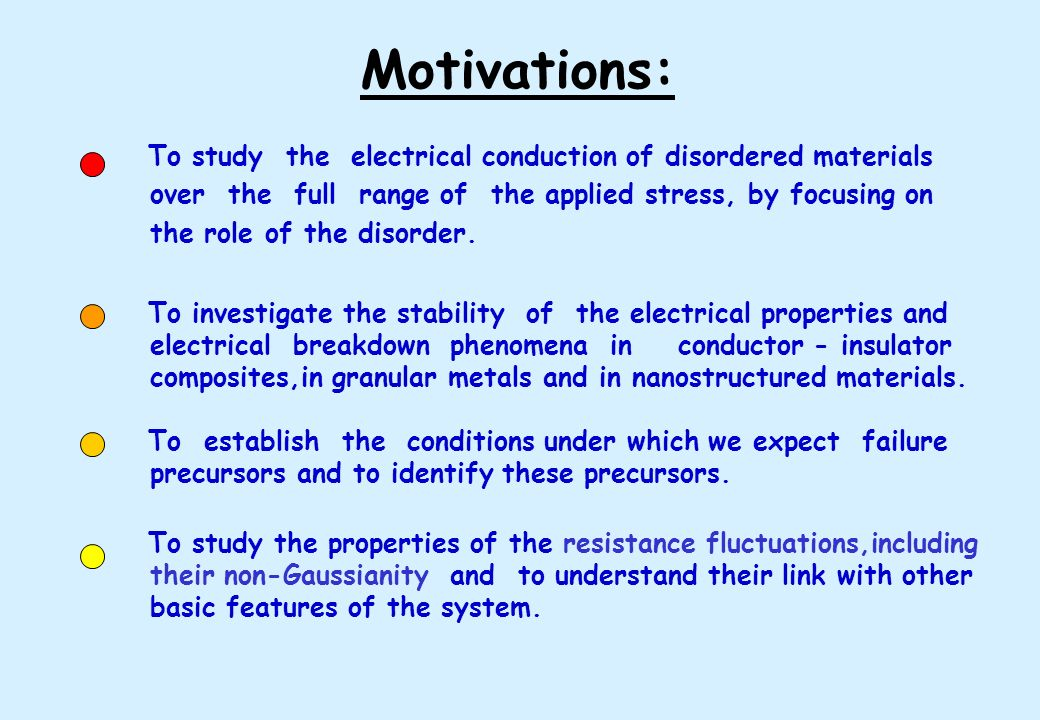 Motivations: To study the electrical conduction of disordered materials over the full range of the applied stress, by focusing on the role of the diso