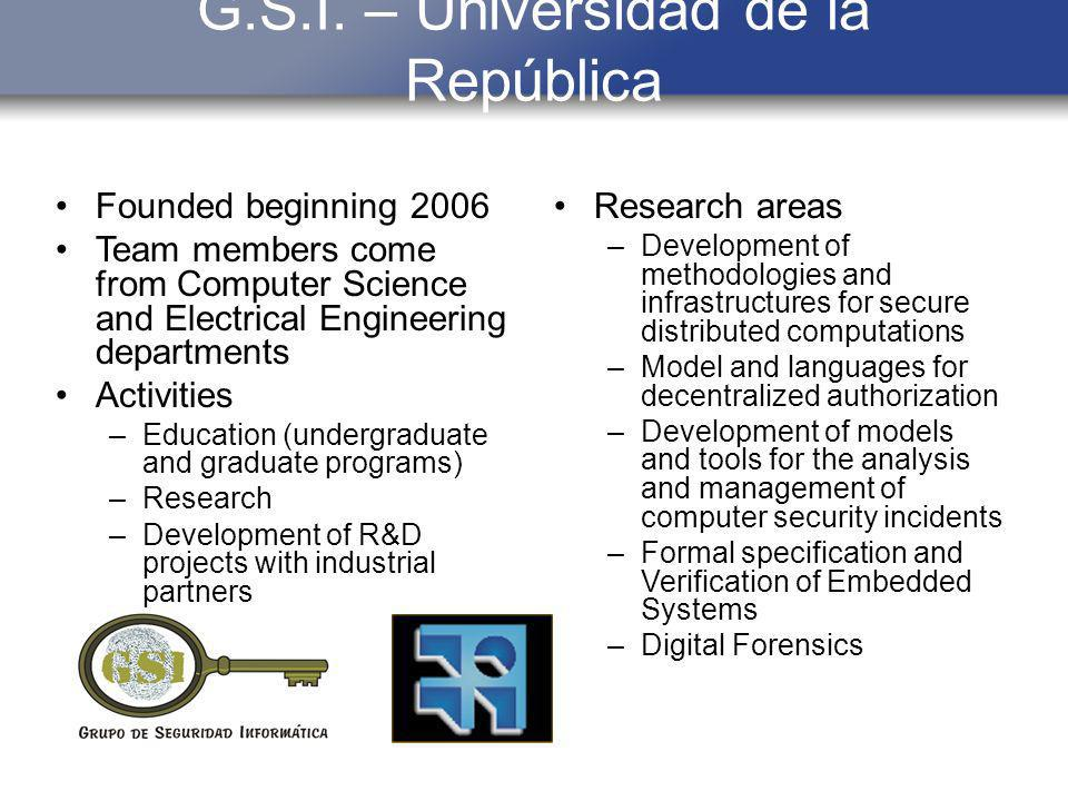 G.S.I. – Universidad de la República Founded beginning 2006 Team members come from Computer Science and Electrical Engineering departments Activities
