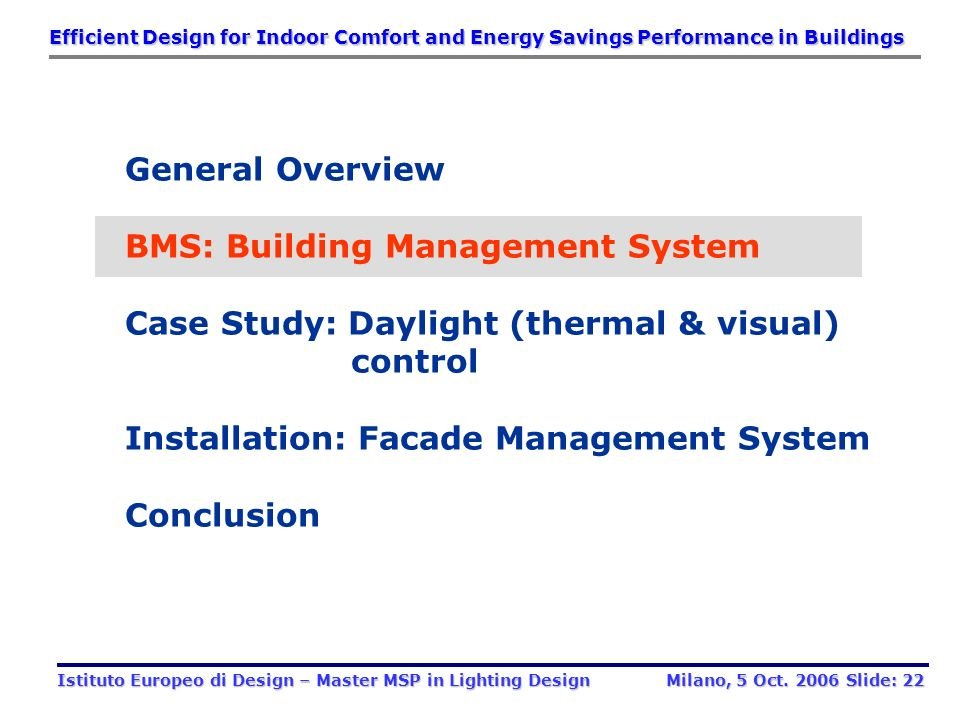 SOLAR SYSTEMS: they convert solar energy into thermal or electrical energy. Main barrier: architecture integration in order to obtain the best efficie