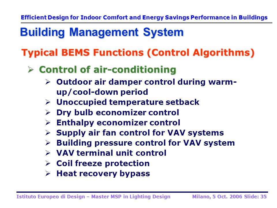 Typical BEMS Functions (Control Algorithms) General Control Functions General Control Functions Scheduled start/stop control Optimum start/stop contro