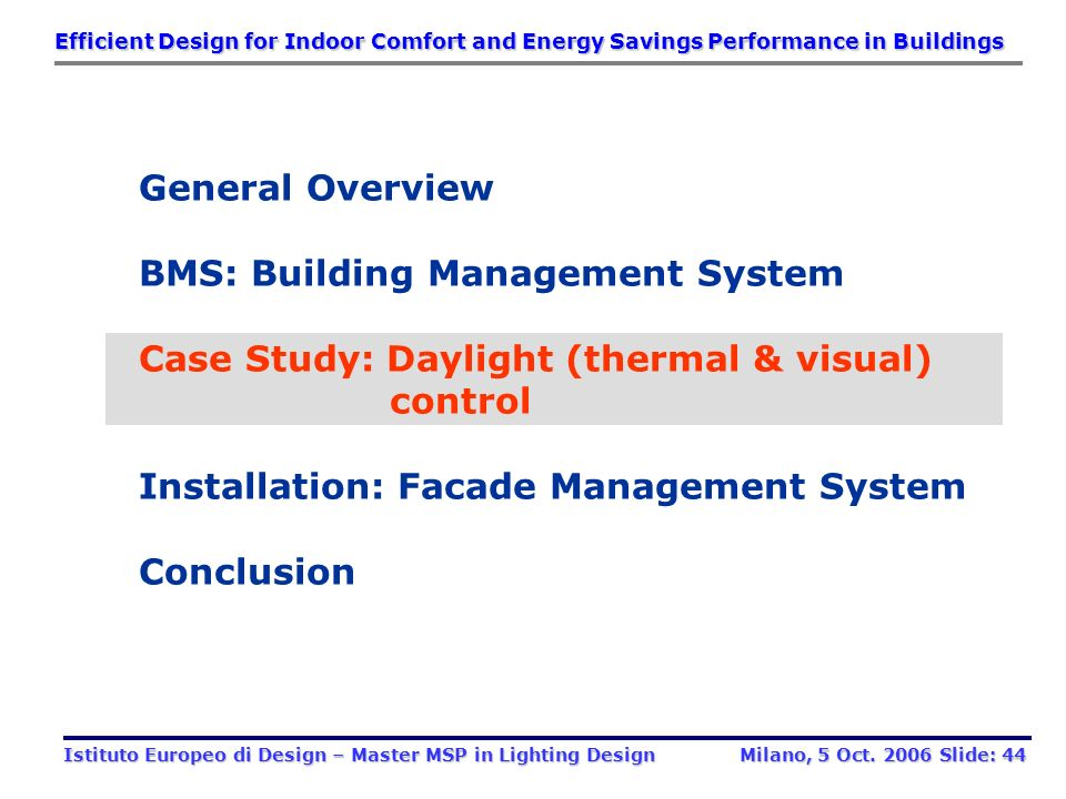 Economy of maintenance and running costs (heating, lighting, ventilation, electricity, easy way to detect the damage and repair it, etc…) Decreased En