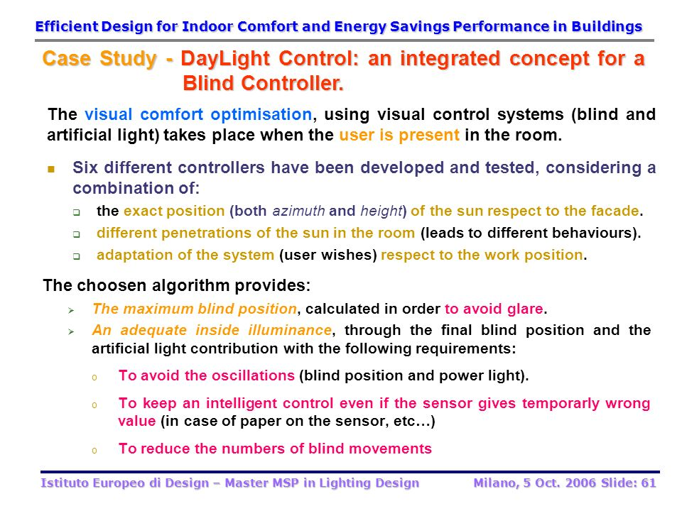 Efficient Design for Indoor Comfort and Energy Savings Performance in Buildings Istituto Europeo di Design – Master MSP in Lighting Design Milano, 5 O