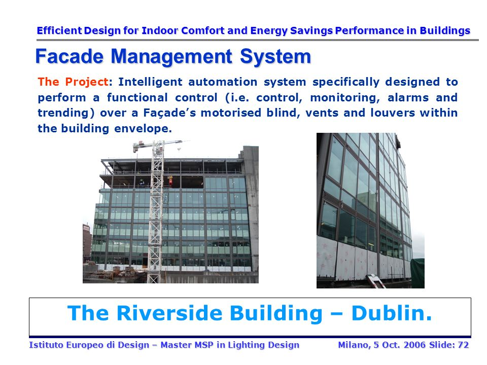 General Overview BMS: Building Management System Case Study: Daylight (thermal & visual) control Installation: Facade Management System Conclusion Eff