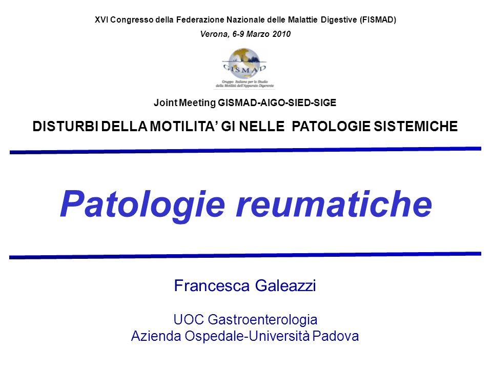 Patologie reumatiche Francesca Galeazzi UOC Gastroenterologia Azienda Ospedale-Università Padova Joint Meeting GISMAD-AIGO-SIED-SIGE DISTURBI DELLA MO
