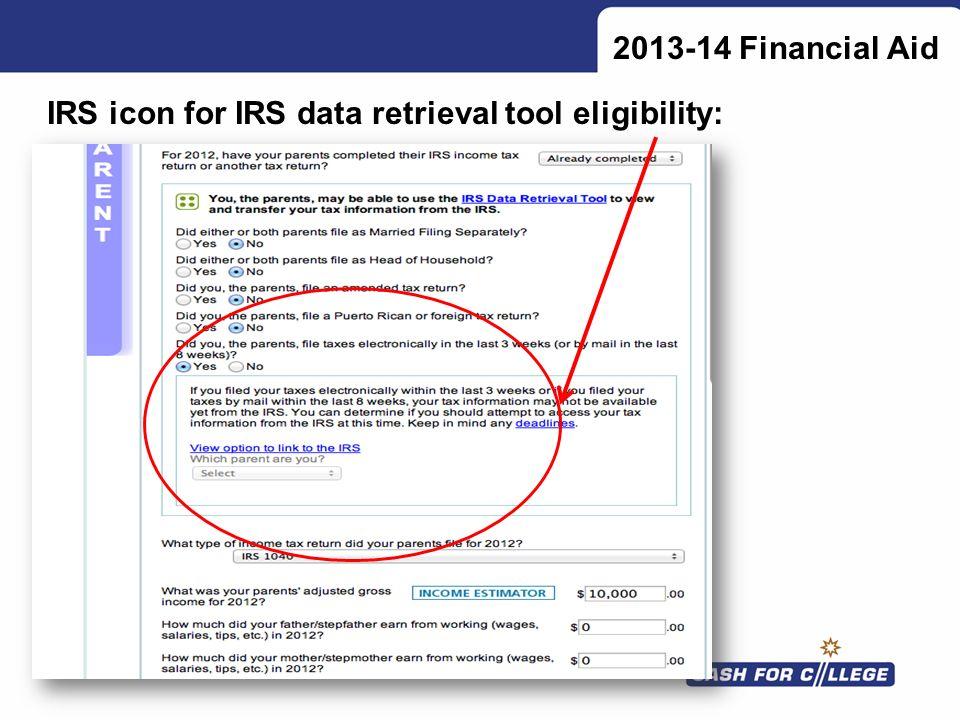 2013-14 Financial Aid IRS icon for IRS data retrieval tool eligibility: