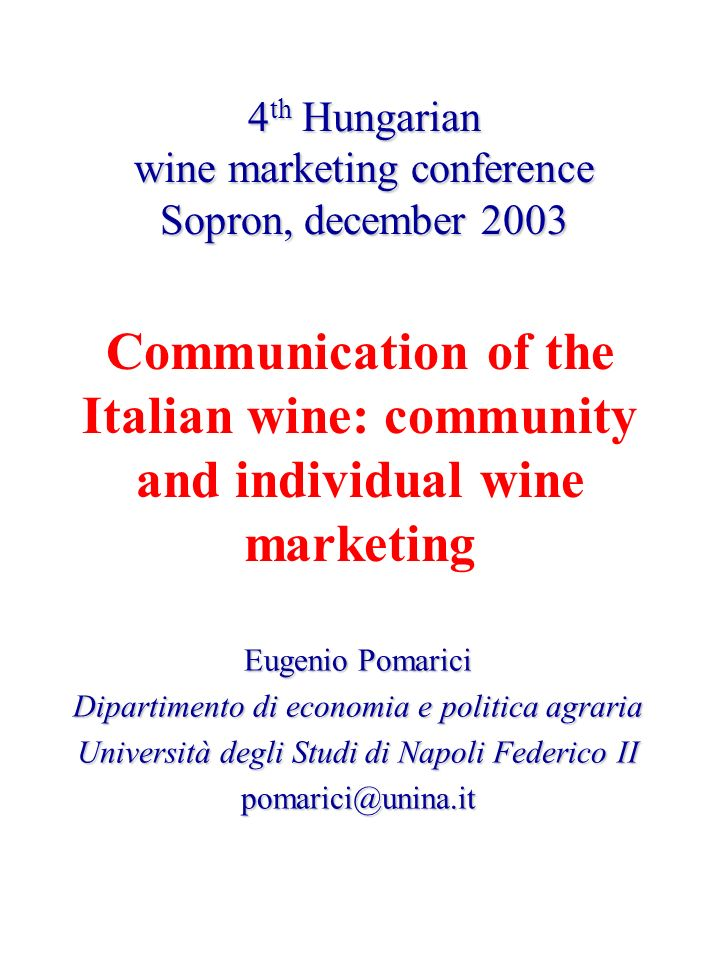 Communication themas In wine communication occurred an important evolution in terms of themes used in communication: From self reference To a more open approach… style symbolConsistent with the role of wine as style symbol