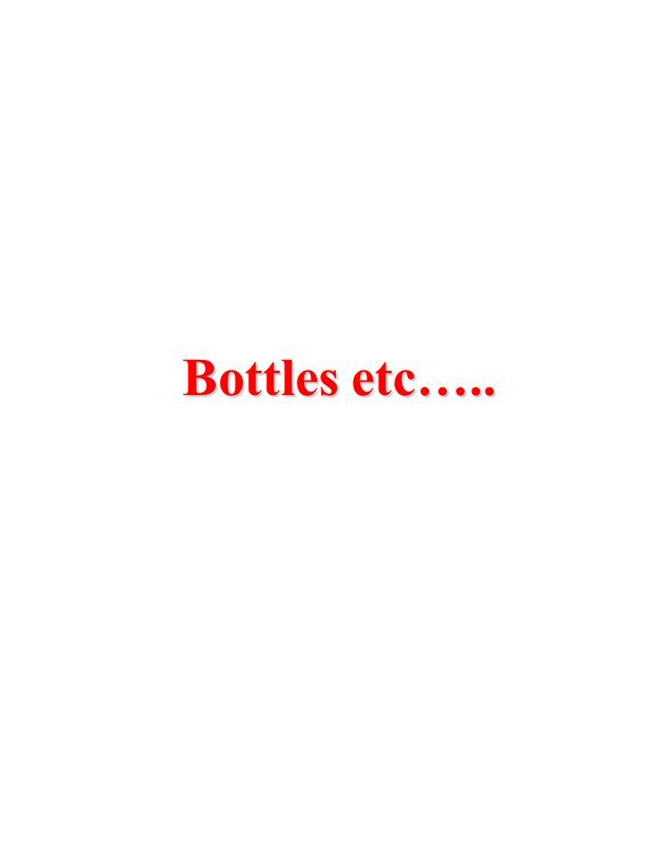 Bottles etc…..