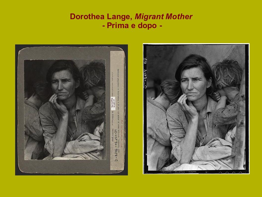 Dorothea Lange, Migrant Mother - Prima e dopo -