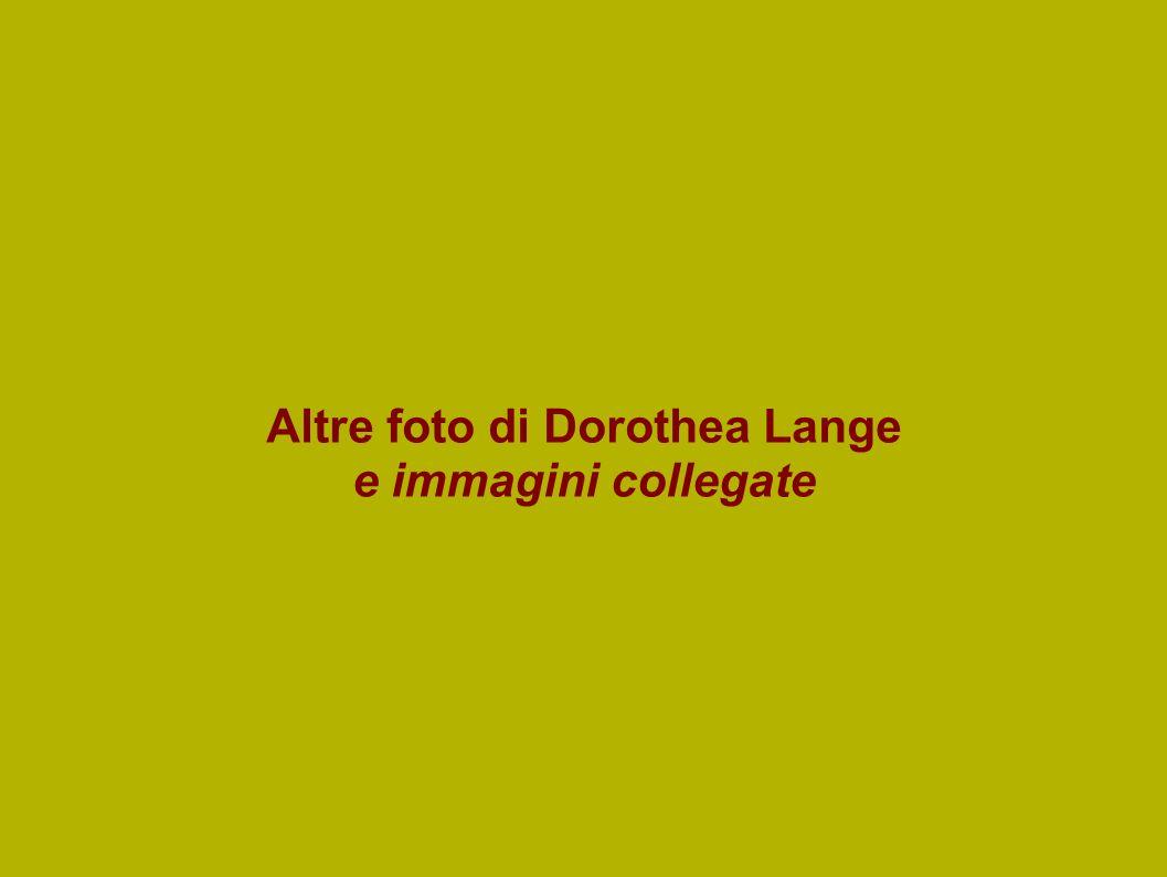 Altre foto di Dorothea Lange e immagini collegate