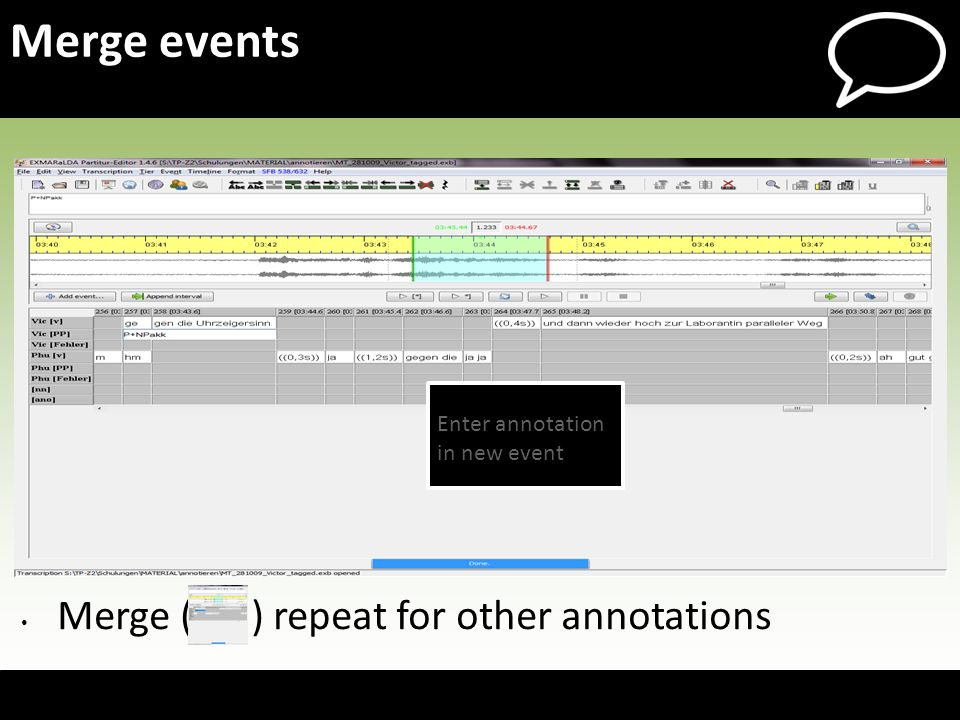 Merge events Merge ( ) repeat for other annotations Enter annotation in new event