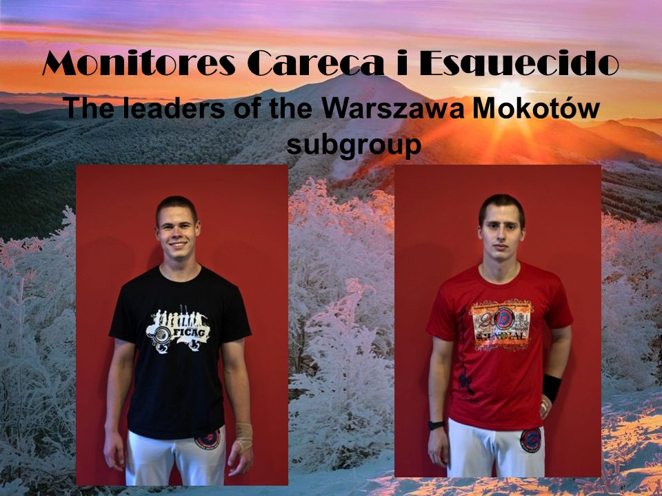 Monitores Careca i Esquecido The leaders of the Warszawa Mokotów subgroup