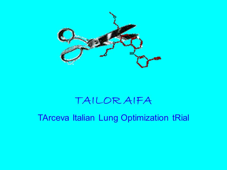 TAILOR AIFA TArceva Italian Lung Optimization tRial