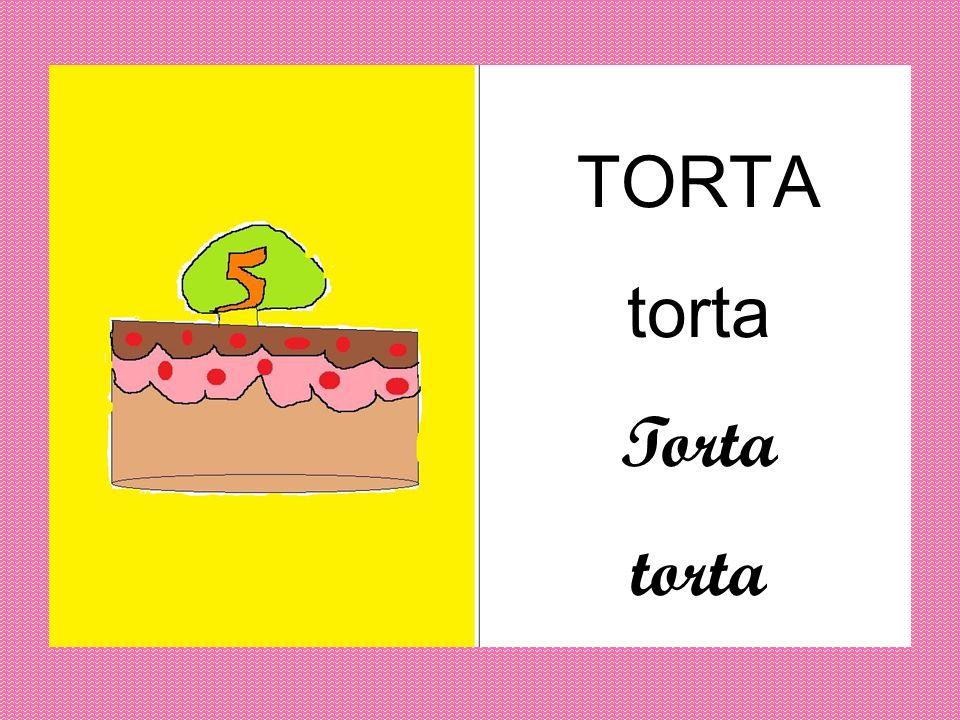 TORTA torta Torta torta
