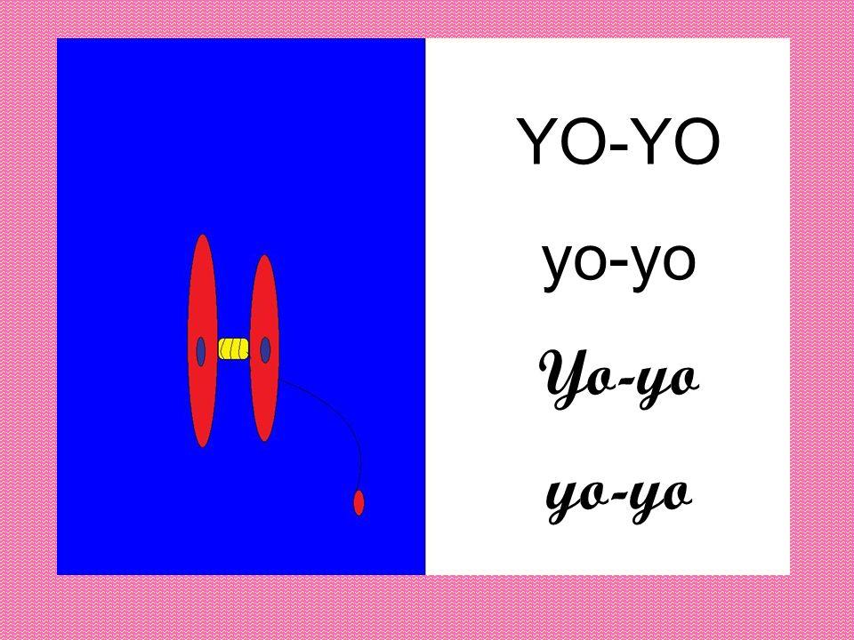 YO-YO yo-yo Yo-yo yo-yo