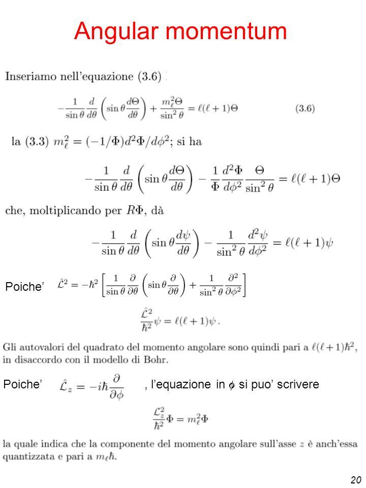 20 Angular momentum Poiche Poiche, lequazione in si puo scrivere