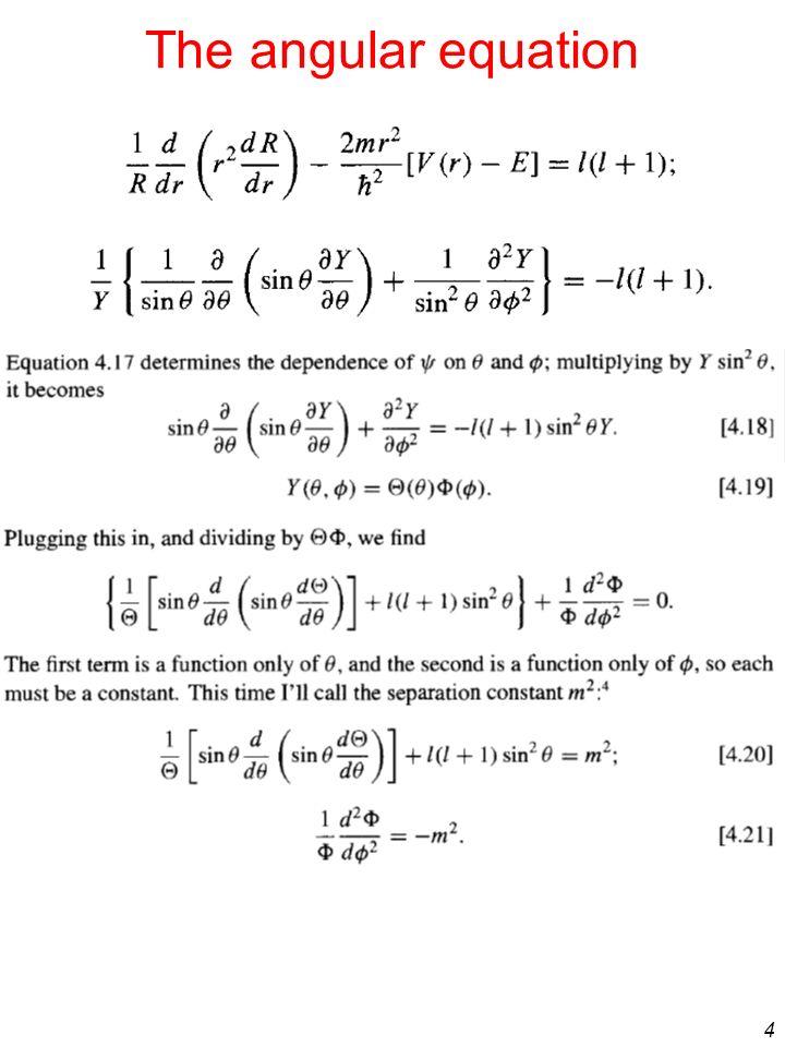 4 The angular equation