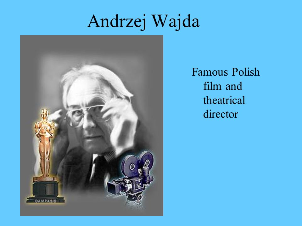 Andrzej Wajda Famous Polish film and theatrical director