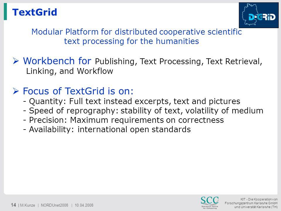 KIT - Die Kooperation von Forschungszentrum Karlsruhe GmbH und Universität Karlsruhe (TH) 14 | M.Kunze | NORDUnet2008 | 10.04.2008 TextGrid Modular Pl