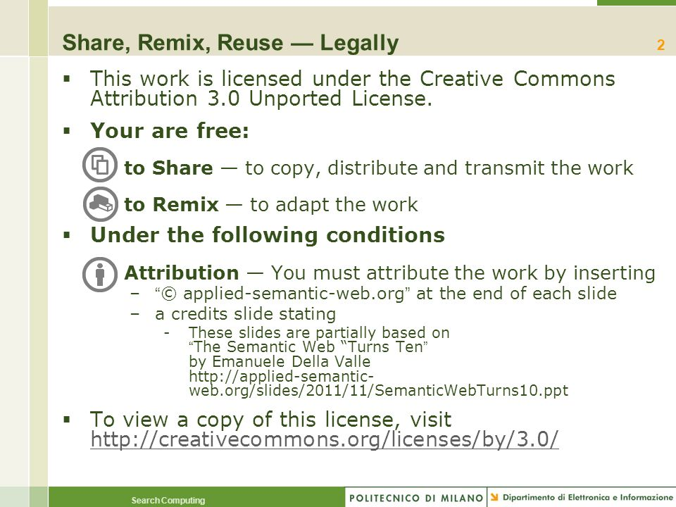 Search Computing RDF-S/OWL in a nutshell RDF-S/OWL Resources OWL Frequently Asked Questions http://www.w3.org/2003/08/owlfaq.html RDF-S/OWL implementations - community maintained list of open-source and commercial SPARQL engines http://esw.w3.org/topic/SemanticWebTools#head- d07454b4f0d51f5e9d878822d911d0bfea9dcdfdhttp://esw.w3.org/topic/SemanticWebTools#head- d07454b4f0d51f5e9d878822d911d0bfea9dcdfd RDF-S Specification http://www.w3.org/TR/rdf-schema/ OWL Working Group Wiki http://www.w3.org/2007/OWL/wiki