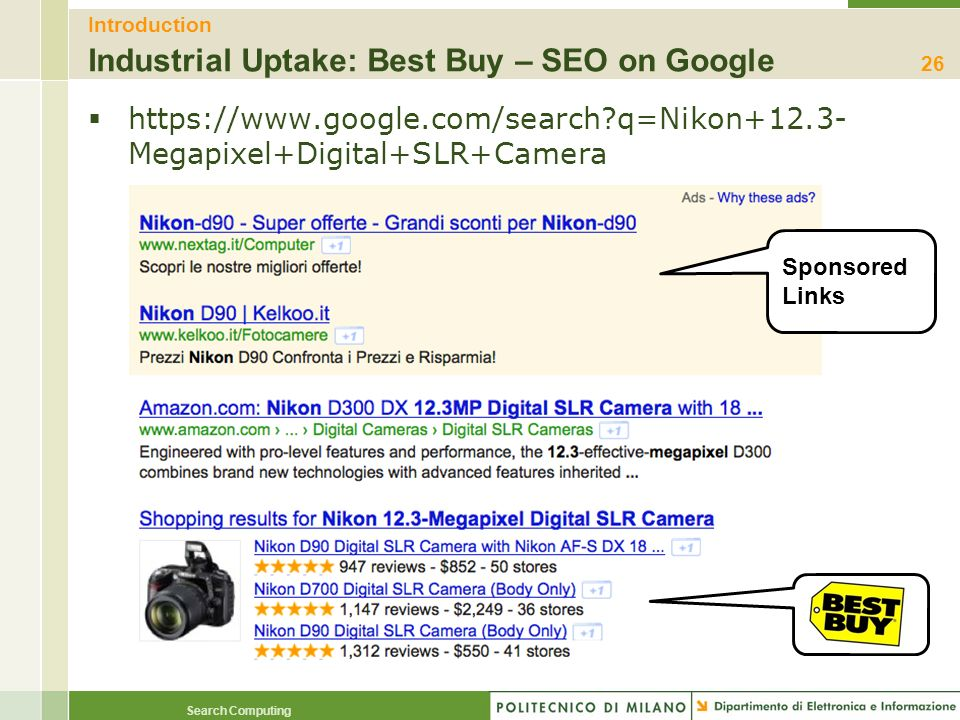 Search Computing Introduction Industrial Uptake: Best Buy – SEO on Google https://www.google.com/search?q=Nikon+12.3- Megapixel+Digital+SLR+Camera 26