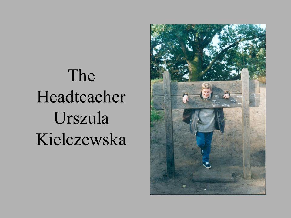 The Headteacher Urszula Kielczewska