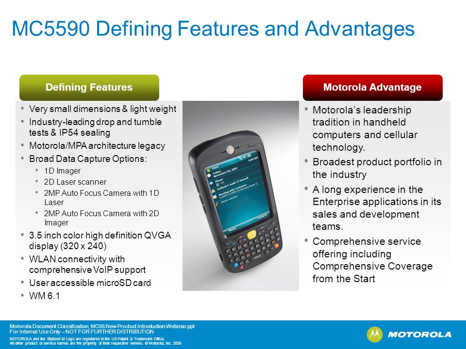 Motorola Document Classification, MC55 New Product Introduction Webinar.ppt For Internal Use Only – NOT FOR FURTHER DISTRIBUTION MOTOROLA and the Styl