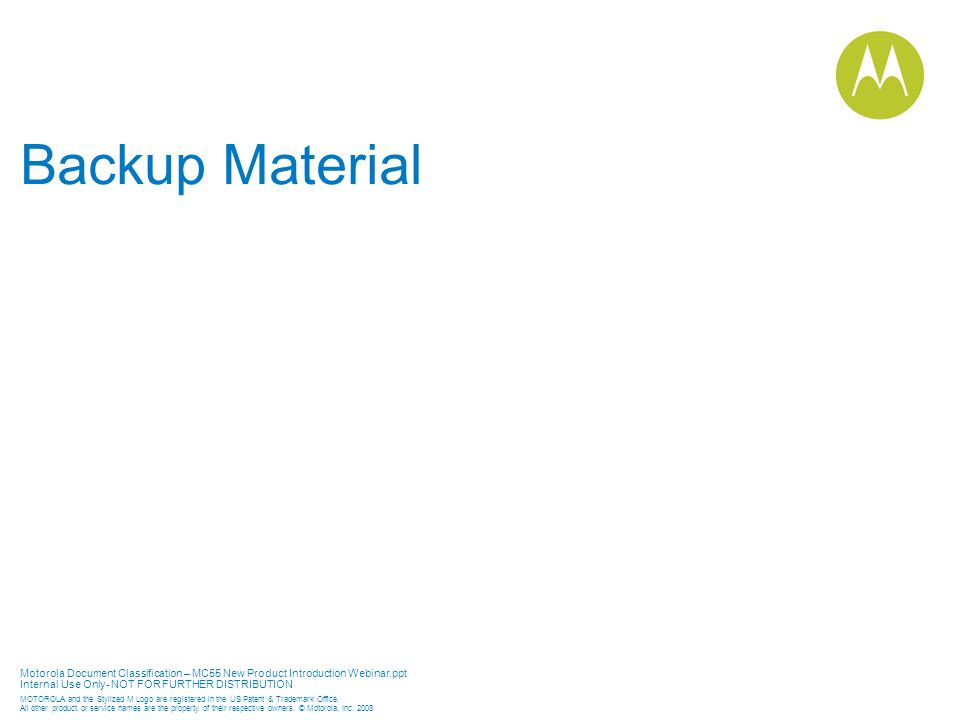 Motorola Document Classification – MC55 New Product Introduction Webinar.ppt Internal Use Only- NOT FOR FURTHER DISTRIBUTION MOTOROLA and the Stylized